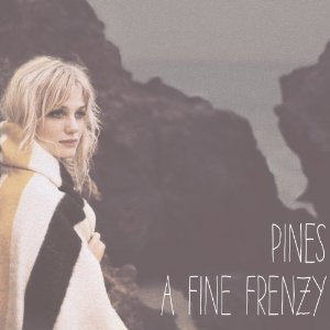 A Fine Frenzy Pines